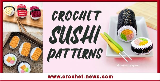 CROCHET SUSHI PATTERNS TO SINK YOUR TEETH INTO