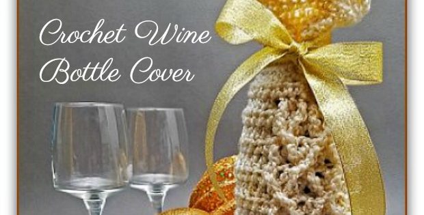 Crochet Wine Bottle Cover The Perfect Gift This Christmas. 620x315 c