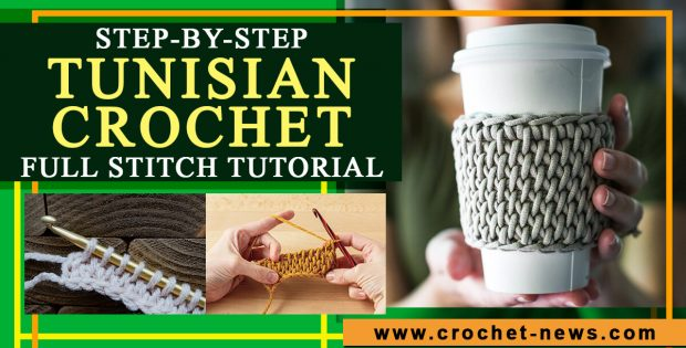 STEP-BY-STEP TUNISIAN CROCHET TUTORIAL