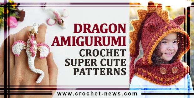 CROCHET DRAGON AMIGURUMI SUPER CUTE PATTERN