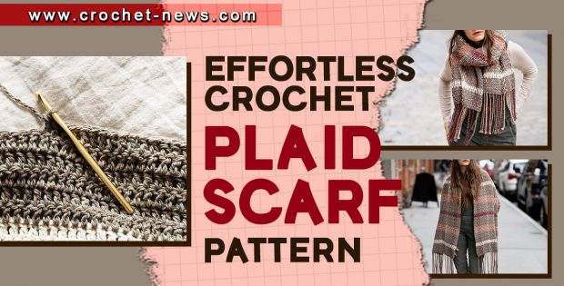 EFFORTLESS CROCHET PLAID SCARF PATTERNS