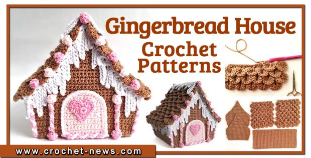 DELICIOUS CROCHET GINGERBREAD HOUSE PATTERNS