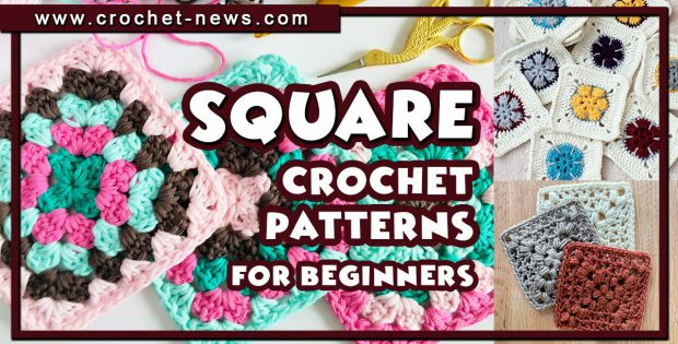 CROCHET SQUARE PATTERNS FOR BEGINNERS