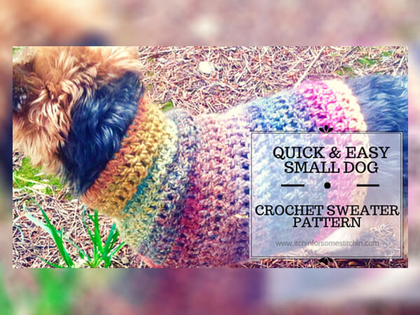 FREE QUICK AND EASY SMALL DOG CROCHET SWEATER BY ITCHIN FOR SOME STITCHIN