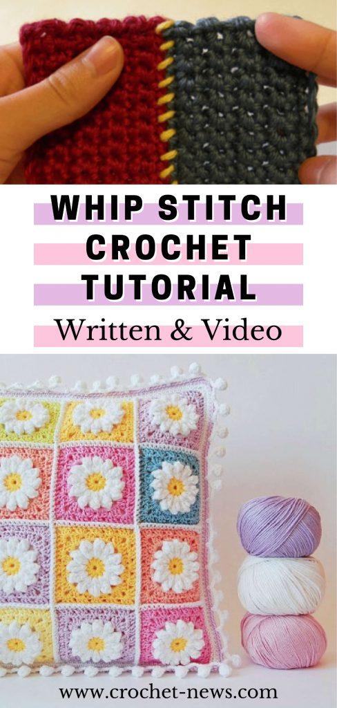 Whip Stitch Crochet Tutorial - Written & Video