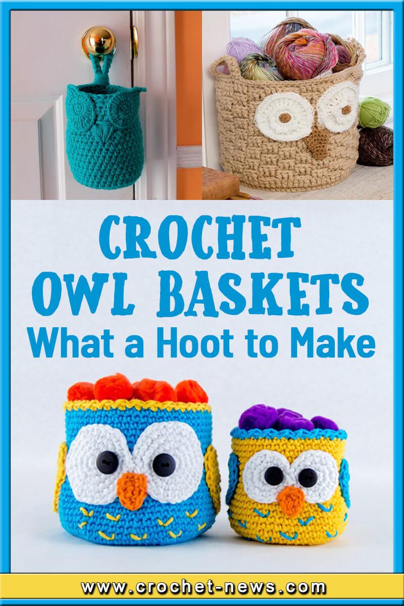 CROCHET OWL BASKETS