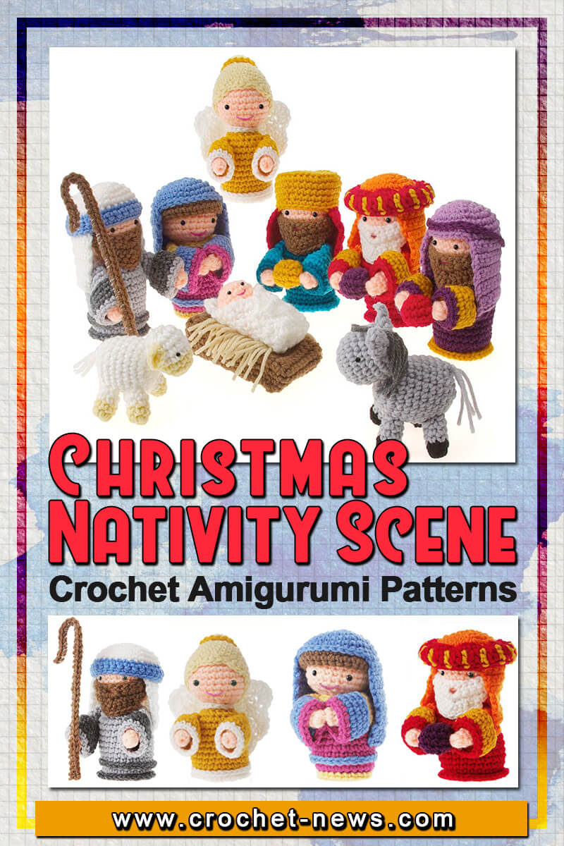 CHRISTMAS CROCHET NATIVITY SCENE AMIGURUMI PATTERNS